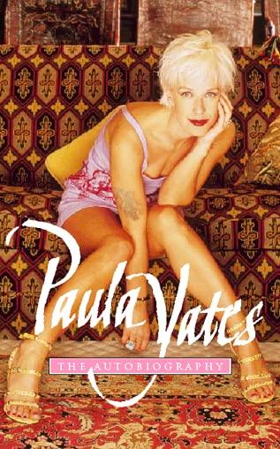 The Autobiography by Paula Yates
