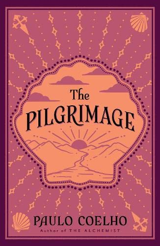 The Pilgrimage: A Contemporary Quest for Ancient Wisdom by Paulo Coelho