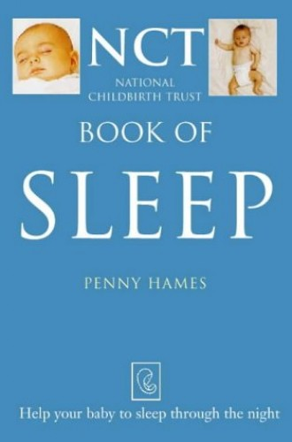 Sleep: Help Your Baby to Sleep Through the Night by Penney Hames