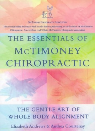 The Essentials of McTimoney Chiropractic by Elizabeth Andrews