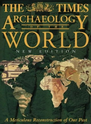 "The ""Times"" Archaeology of the World by Chris Scarre"