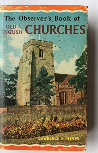 The Observer's Book of Old English Churches by Lawrence Elmore Jones