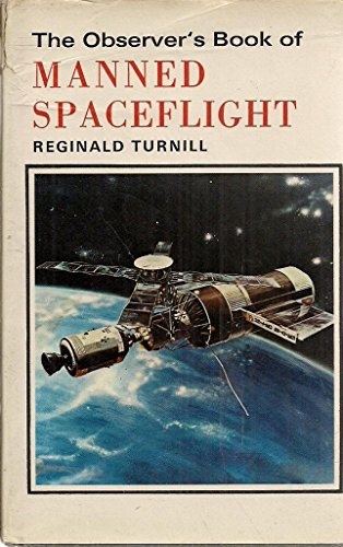 Observer's Book of Manned Space Flight by Reginald Turnill