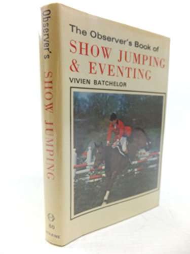 Observer's Book of Show Jumping and Eventing by Vivien Batchelor