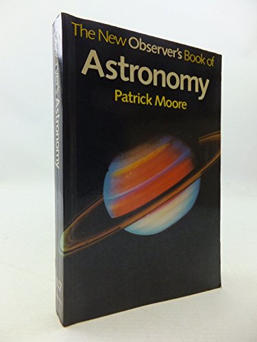 New Observer's Book of Astronomy by CBE, DSc, FRAS, Sir Patrick Moore