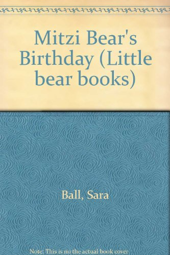 Mitzi Bear's Birthday by Sara Ball