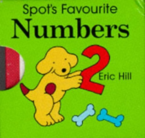 Spot's Favourite Numbers by Eric Hill
