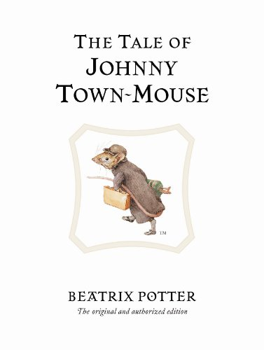 The Tale of Johnny Town-Mouse by Beatrix Potter
