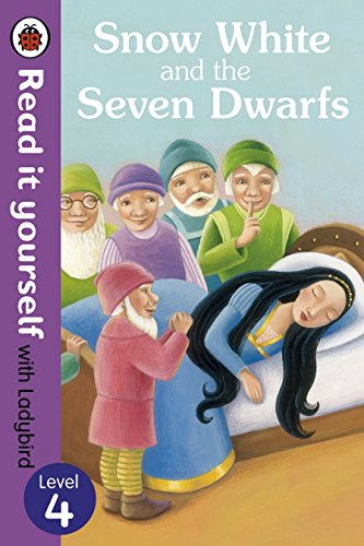 Snow White and the Seven Dwarfs - Read it Yourself with Ladybird: Level 4 by