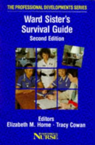 The Ward Sister's Survival Guide by Elizabeth M. Horne