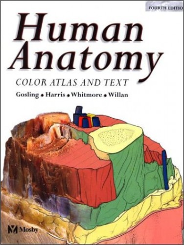 Human Anatomy: Color Atlas and Text by John A. Gosling