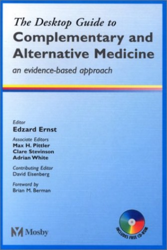 The Desktop Guide to Complementary and Alternative Medicine: An Evidence-Based Approach by Edzard Ernst
