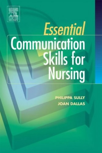 Essential Communication Skills for Nursing Practice by Philippa Sully