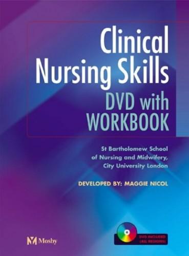 Clinical Nursing Skills Workbook by St Bartholomew School of Nursing & Midwifery