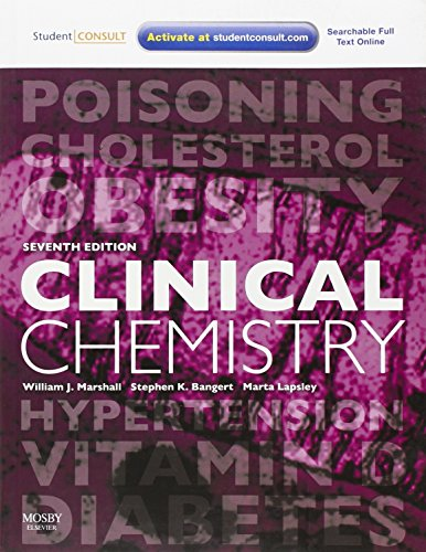 Clinical Chemistry by Dr. William J. Marshall, MA, MSc, PhD, MBBS, FRCP, FRCPath, FRCPEdin, FIBiol
