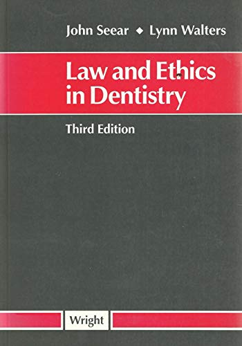 Law and Ethics in Dentistry by J.E. Seear