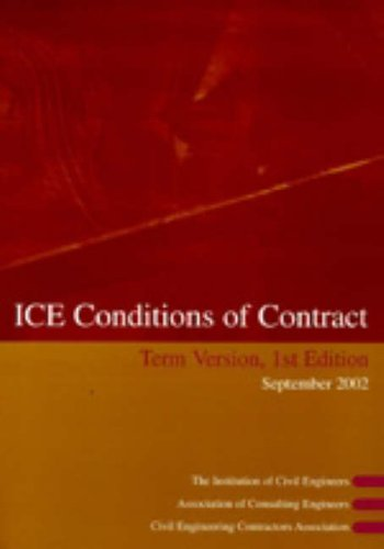 ICE Conditions of Contract: Term Version by Institution of Civil Engineers