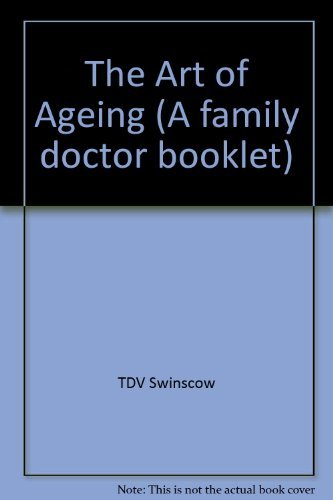 The Art of Ageing by Dr TDV Swinscow