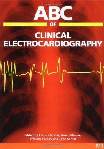 ABC of Clinical Electrocardiography by Francis Morris