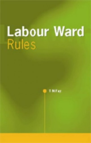 Labour Ward Rules by T.N. Fay