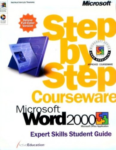 Word 2000 Step by Step Student Guide: Expert Skills: Deluxe Colour Edition by ActiveEducation