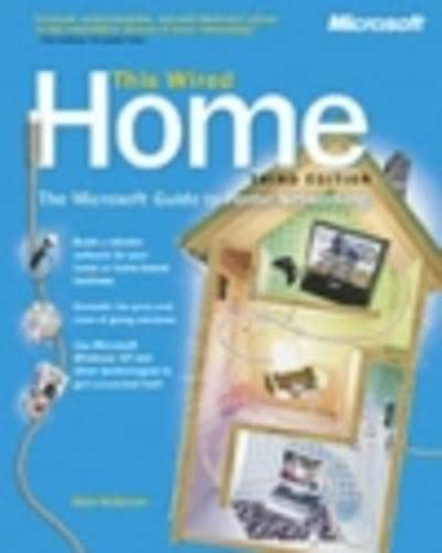 This Wired Home: The Microsoft Guide to Home Networking by Alan R. Neibauer