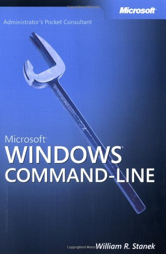 Microsoft Windows Command-line Administrators Pocket Consultant by William R. Stanek