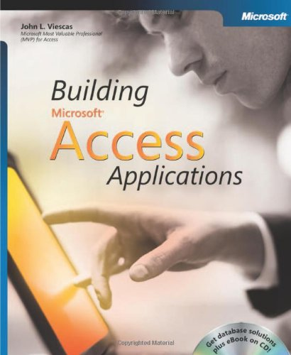 Building Microsoft Access Applications by John L. Viescas