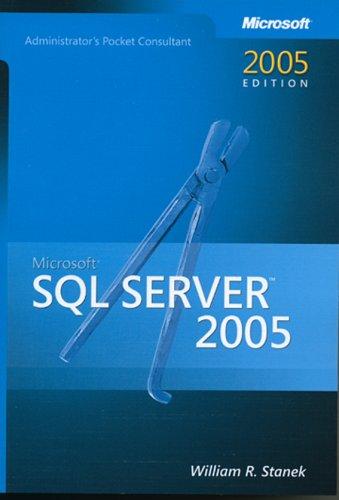 Microsoft SQL Server 2005 Administrator's Pocket Consultant by William R. Stanek