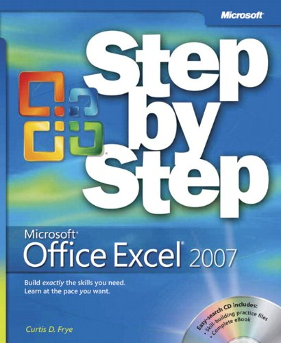 Microsoft Office Excel 2007 Step by Step: Self-Start Learning Kit by Curtis Frye