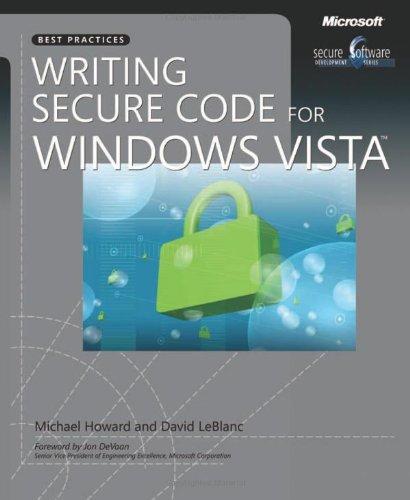 Writing Secure Code for Windows Vista by David LeBlanc