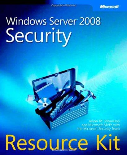 Windows Server 2008 Security Resource Kit by Jesper M. Johansson
