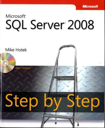 Microsoft SQL Server 2008 Step by Step by Mike Hotek
