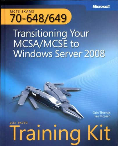 Transitioning Your MCSA/MCSE to Windows Server 2008: Transitioning Your MCSE/MCSE to Windows Server 2008 by Ian McLean