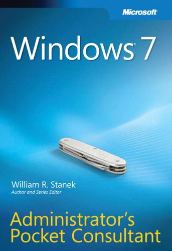 Windows 7 Administrator's Pocket Consultant by William R. Stanek