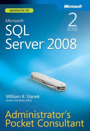 Microsoft SQL Server 2008 Administrator's Pocket Consultant by William R. Stanek