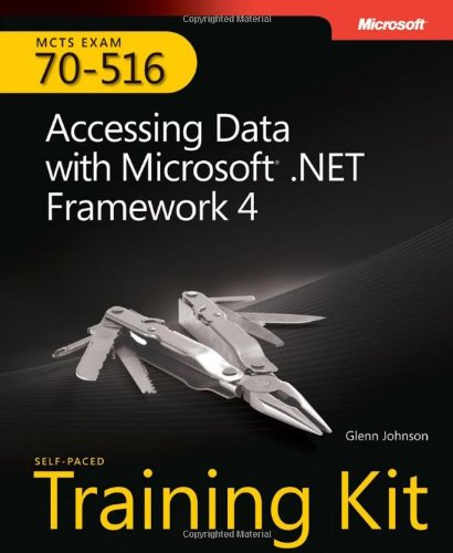 Accessing Data with Microsoft .NET Framework 4: MCTS Self-Paced Training Kit (Exam 70-516) by Glenn Johnson