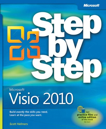 Microsoft Visio 2010 Step by Step: The Smart Way to Learn Microsoft Visio 2010 One Step at a Time! by Scott A. Helmers