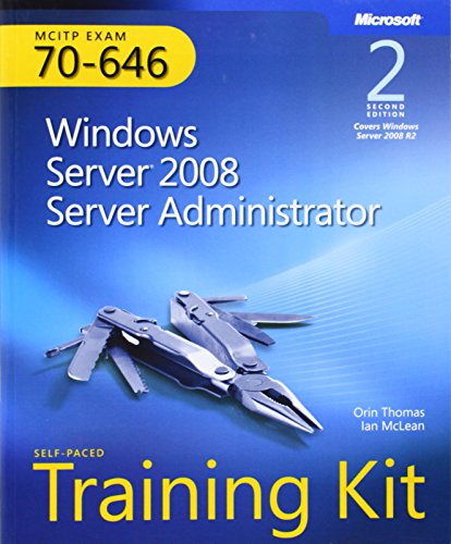Windows Server 2008 Server Administrator: MCITP Self-Paced Training Kit (Exam 70-646) by Ian McLean