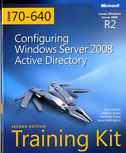 Configuring Windows Server 2008 Active Directory: MCTS Self-Paced Training Kit (Exam 70-640) by Dan Holme