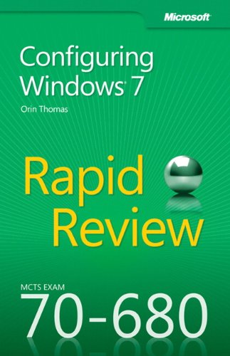 Configuring Windows 7: MCTS 70-680 Rapid Review by Orin Thomas