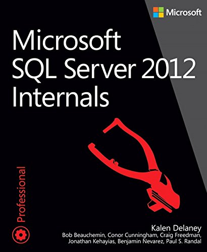 Microsoft SQL Server 2012 Internals by Kalen Delaney