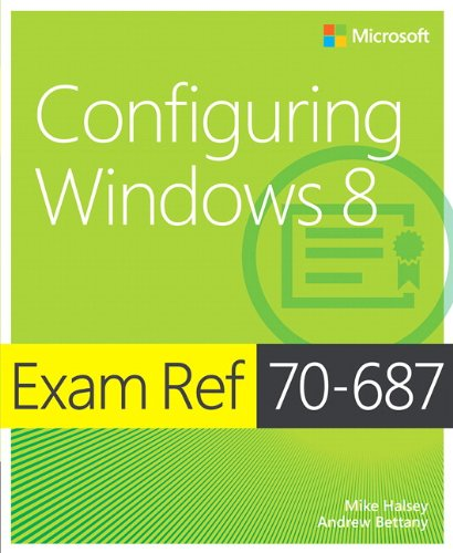 Configuring Windows 8: Exam Ref 70-687 by Mike Halsey