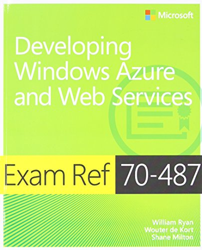 """Developing Windows Azure"""" and Web Services: Exam Ref 70-487 by William Ryan"""