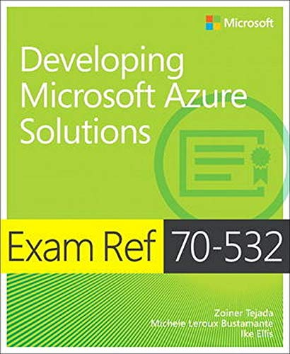 Exam Ref 70-532: Developing Microsoft Azure Solutions by Zoiner Tejada