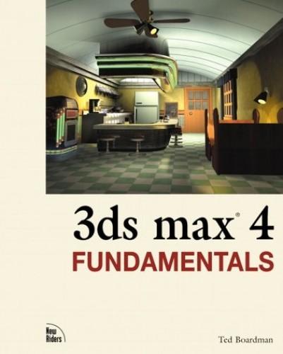 3D Studio Max 4 Fundamentals by Ted Boardman