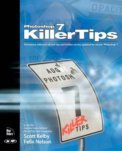Photoshop 7 Killer Tips by Scott Kelby