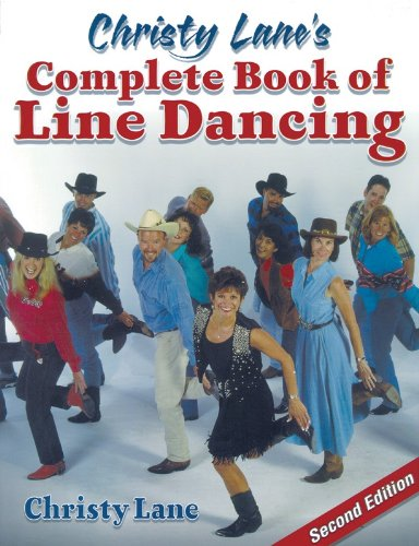 Christy Lane's Complete Book of Line Dancing by Christy Lane