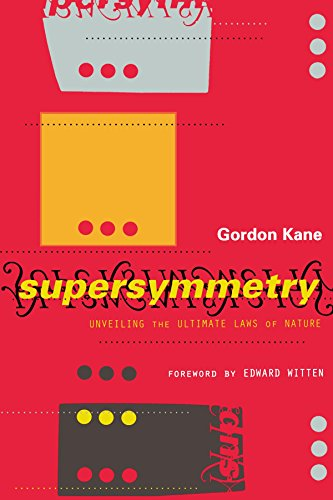Supersymmetry: Unveiling the Ultimate Laws of Nature by Gordon Kane