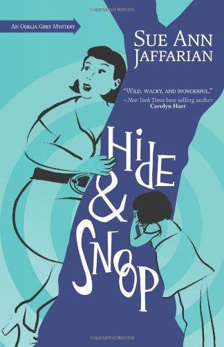 Hide and Snoop: An Odelia Grey Mystery: Book 7 by Sue Ann Jaffarian